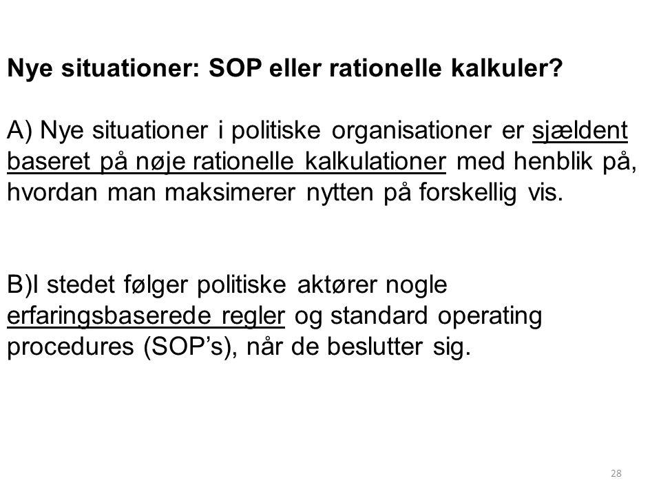 Nye situationer: SOP eller rationelle kalkuler