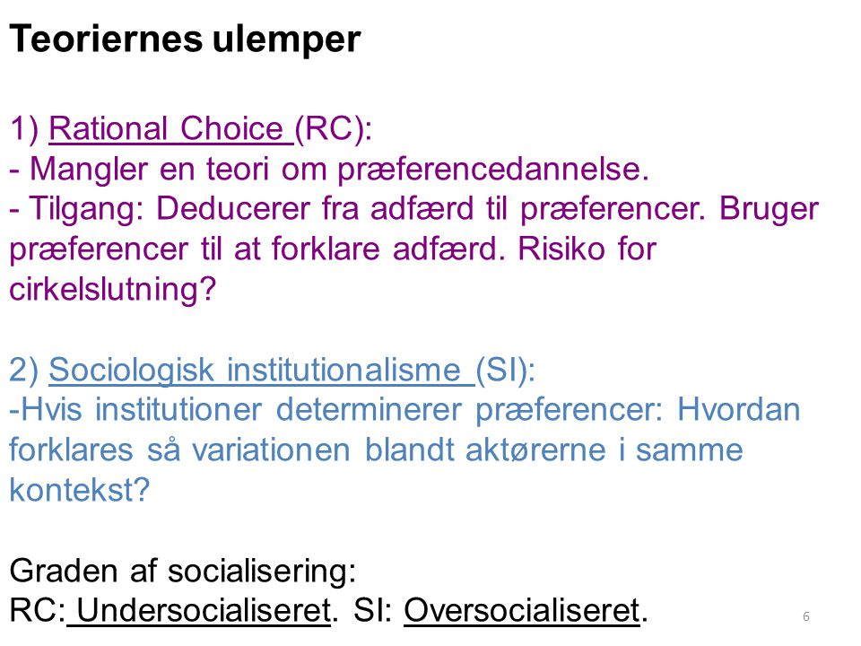 Teoriernes ulemper 1) Rational Choice (RC):