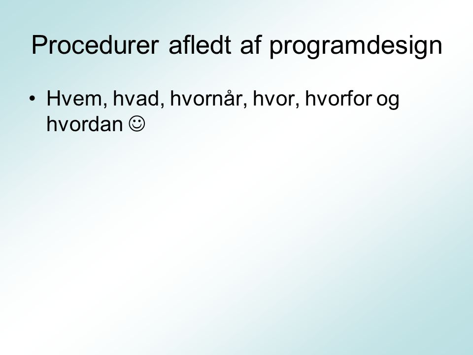 Procedurer afledt af programdesign