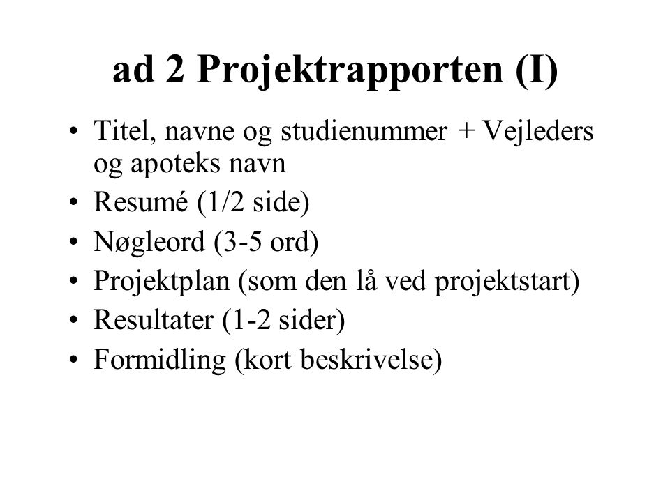 ad 2 Projektrapporten (I)