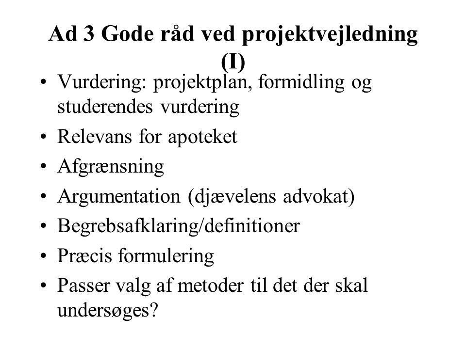Ad 3 Gode råd ved projektvejledning (I)