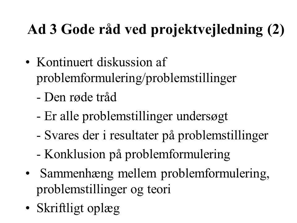 Ad 3 Gode råd ved projektvejledning (2)