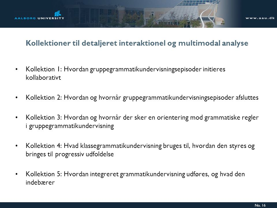 Kollektioner til detaljeret interaktionel og multimodal analyse
