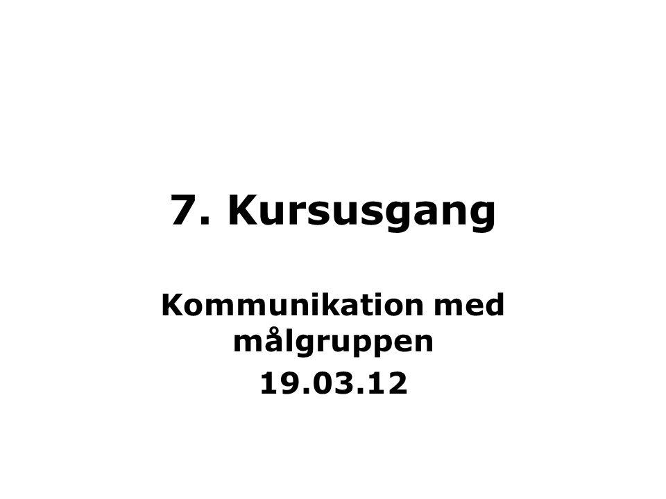 Kommunikation med målgruppen 19.03.12