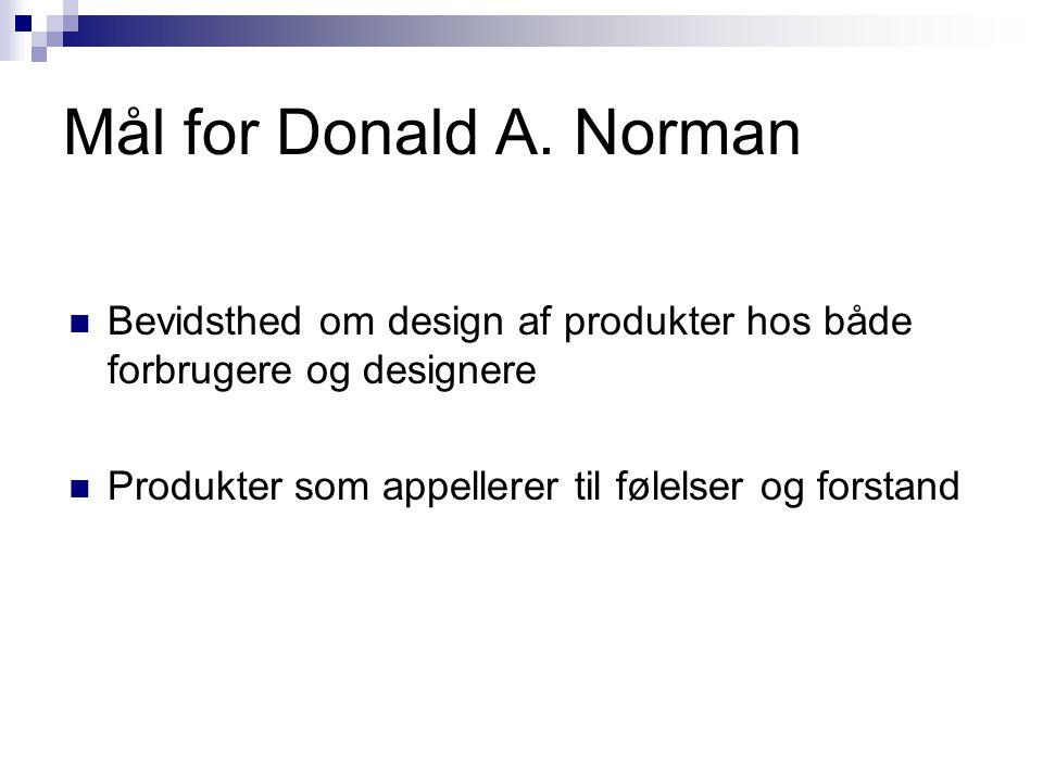 Mål for Donald A. Norman Bevidsthed om design af produkter hos både forbrugere og designere.