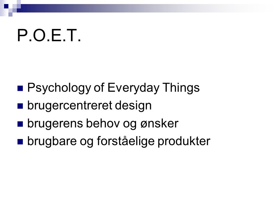 P.O.E.T. Psychology of Everyday Things brugercentreret design