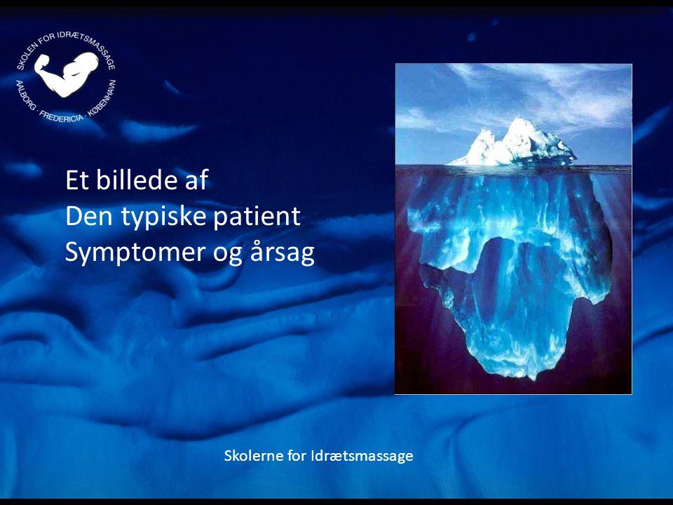 Et billede af Den typiske patient Symptomer og årsag