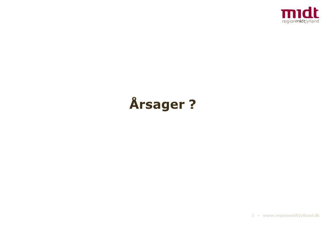 Årsager 3 ▪ www.regionmidtjylland.dk