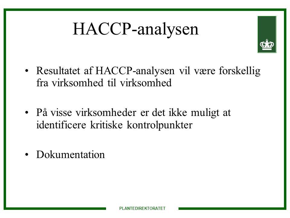 HACCP-analysen Resultatet af HACCP-analysen vil være forskellig fra virksomhed til virksomhed.