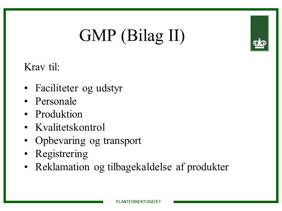 GMP (Bilag II) Krav til: Faciliteter og udstyr Personale Produktion