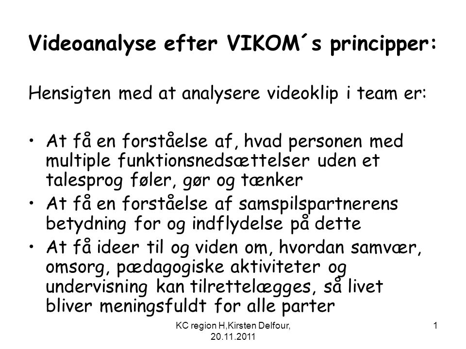 Videoanalyse efter VIKOM´s principper: