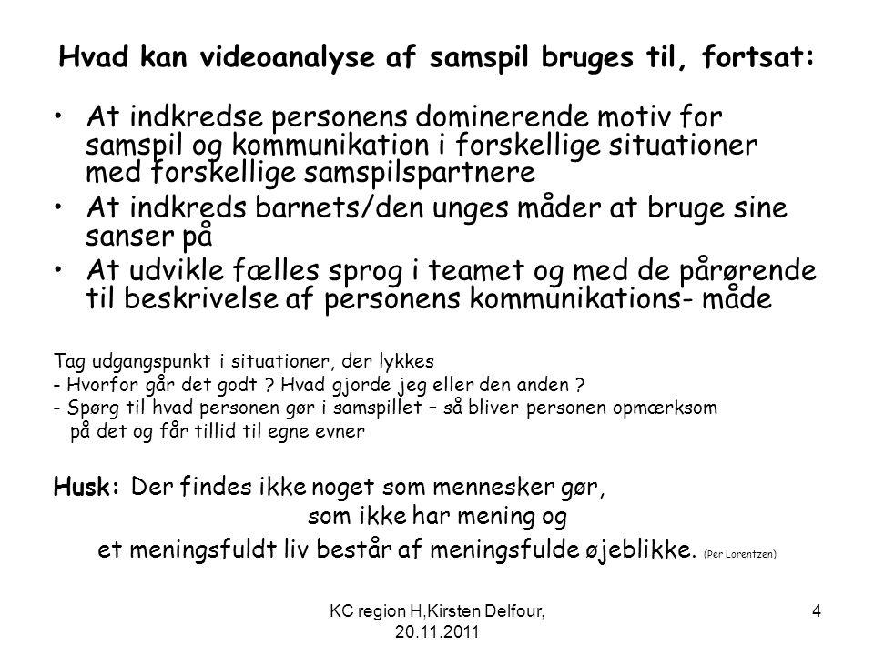 Hvad kan videoanalyse af samspil bruges til, fortsat: