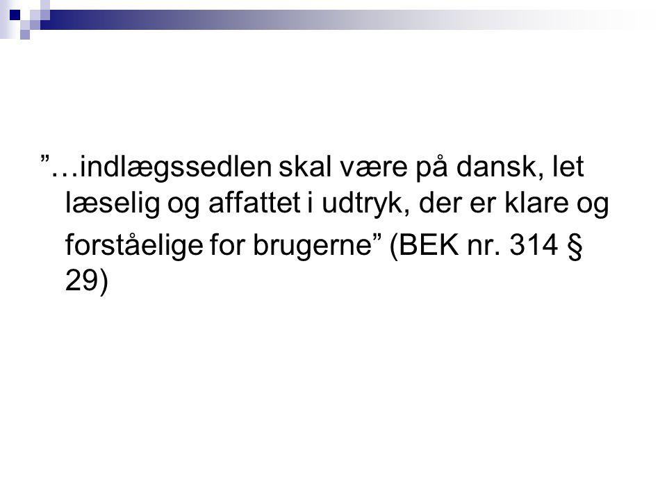…indlægssedlen skal være på dansk, let læselig og affattet i udtryk, der er klare og