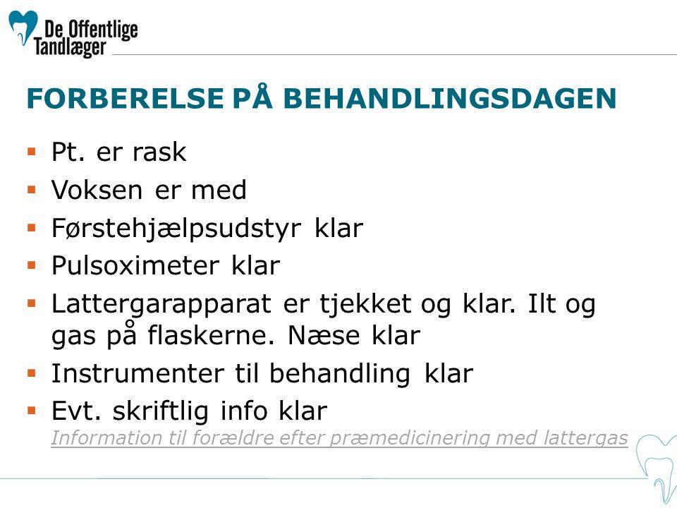 FORBERELSE PÅ BEHANDLINGSDAGEN