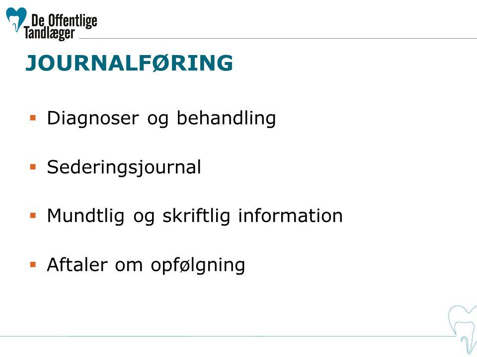 JOURNALFØRING Diagnoser og behandling Sederingsjournal