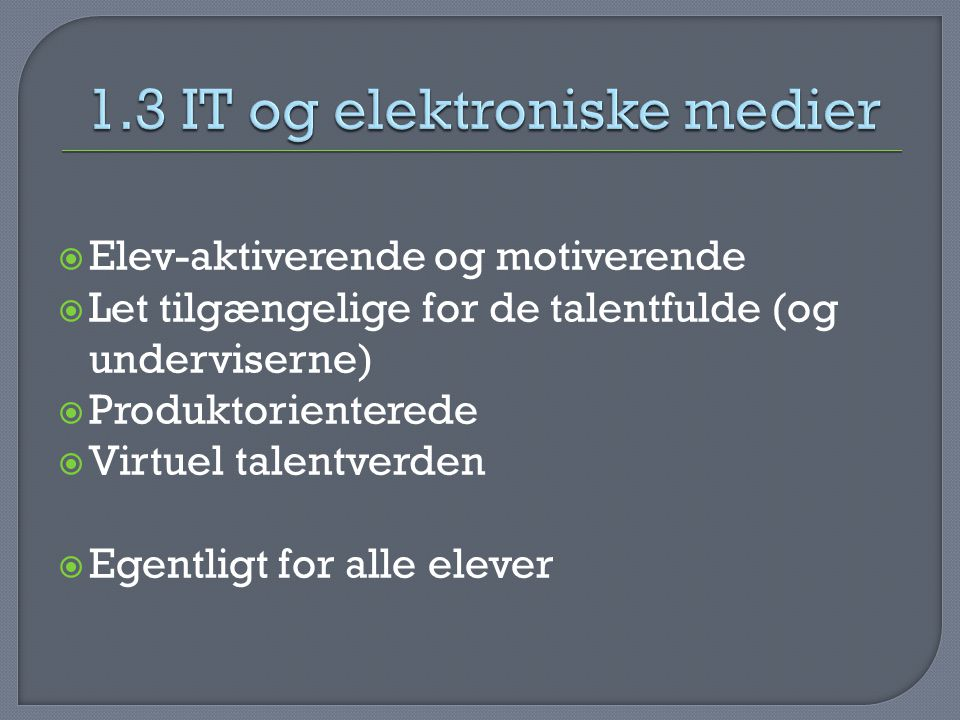 1.3 IT og elektroniske medier