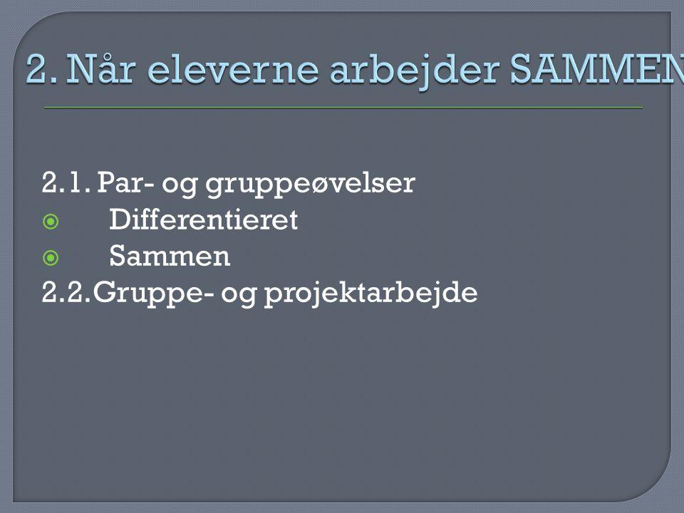 2. Når eleverne arbejder SAMMEN