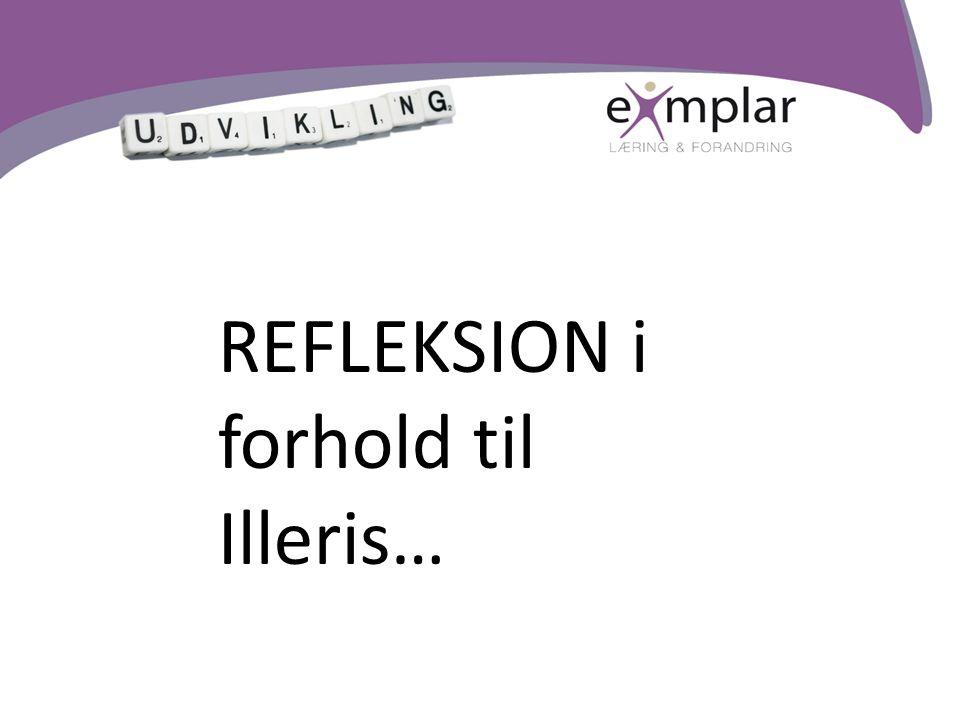 REFLEKSION i forhold til Illeris…