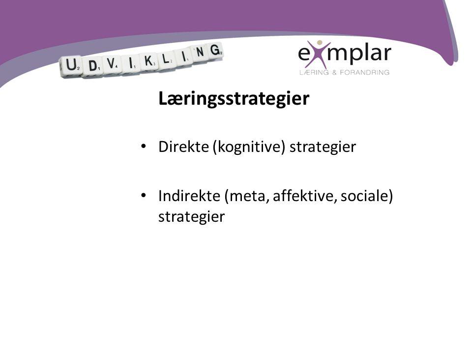 Læringsstrategier Direkte (kognitive) strategier
