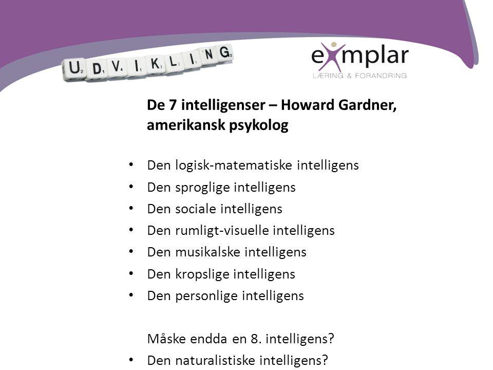Den logisk-matematiske intelligens Den sproglige intelligens
