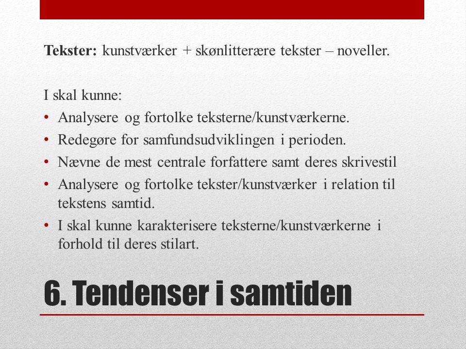 Tekster: kunstværker + skønlitterære tekster – noveller.