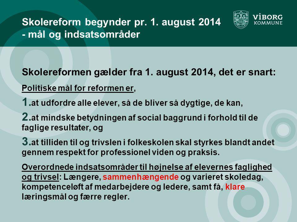 Skolereform begynder pr. 1. august 2014 - mål og indsatsområder