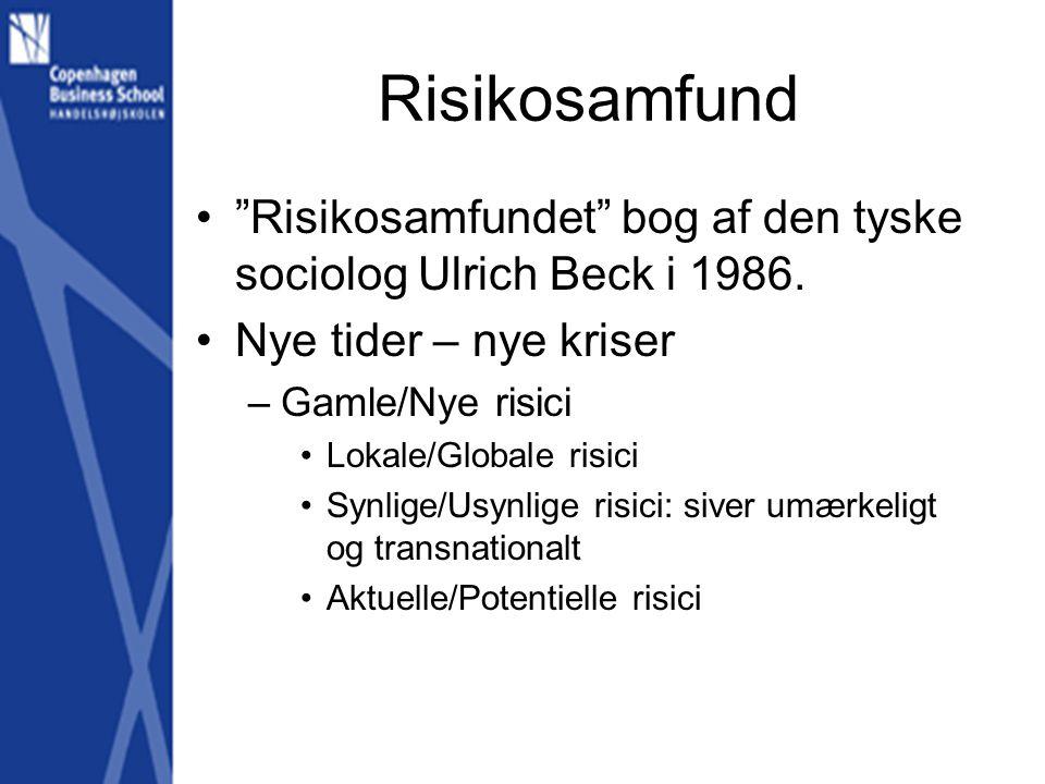 Risikosamfund Risikosamfundet bog af den tyske sociolog Ulrich Beck i 1986. Nye tider – nye kriser.