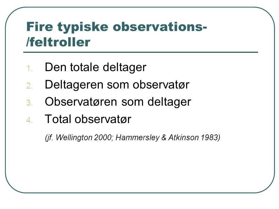 Fire typiske observations-/feltroller