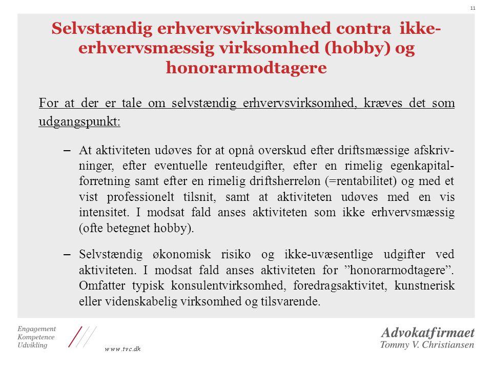 Selvstændig erhvervsvirksomhed contra ikke-erhvervsmæssig virksomhed (hobby) og honorarmodtagere