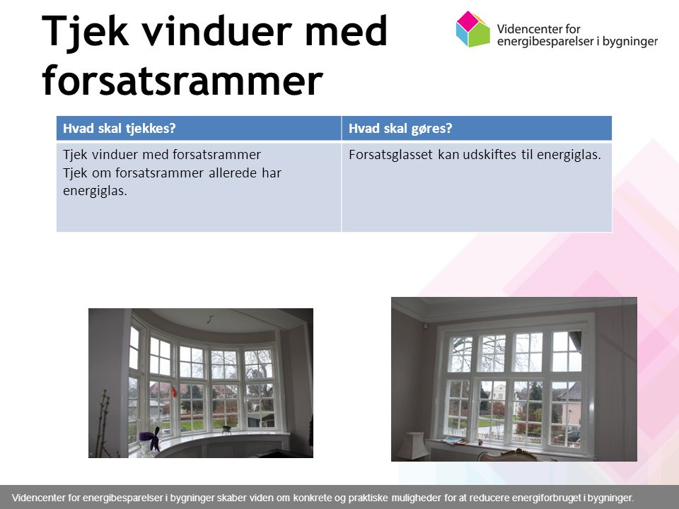 Tjek vinduer med forsatsrammer