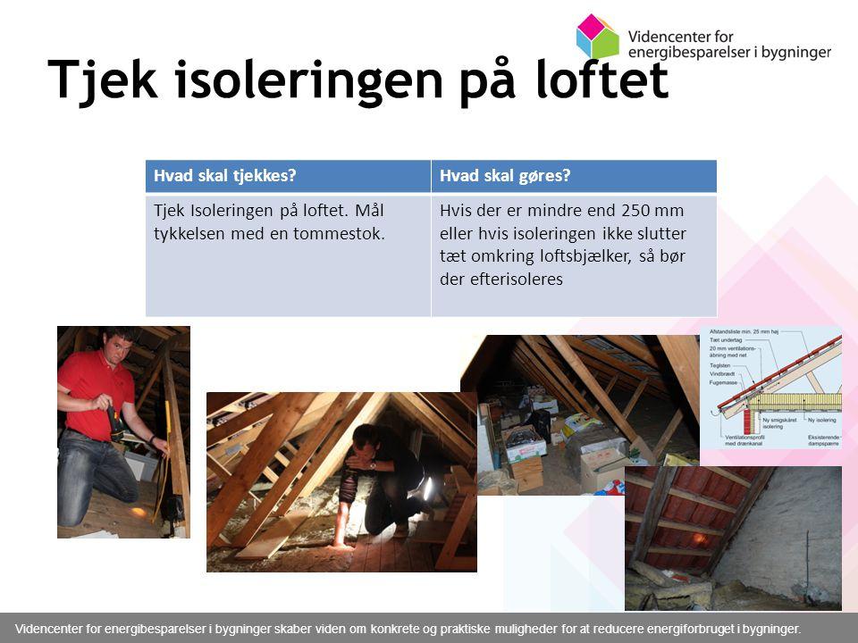 Tjek isoleringen på loftet