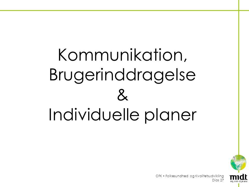 Kommunikation, Brugerinddragelse & Individuelle planer