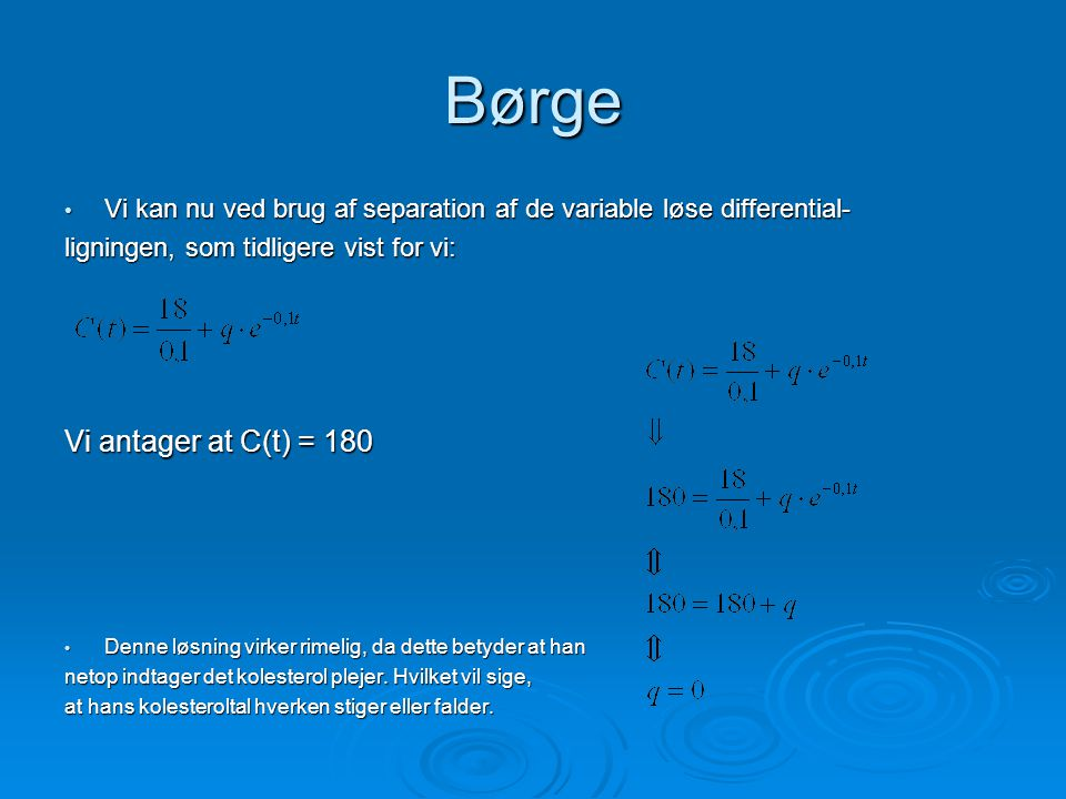 Børge Vi antager at C(t) = 180