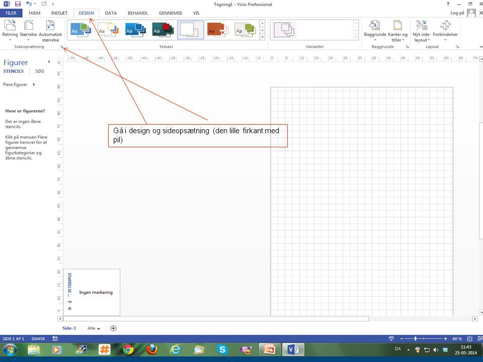 Gå i design og sideopsætning (den lille firkant med pil)