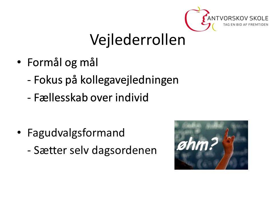 Vejlederrollen Formål og mål - Fokus på kollegavejledningen