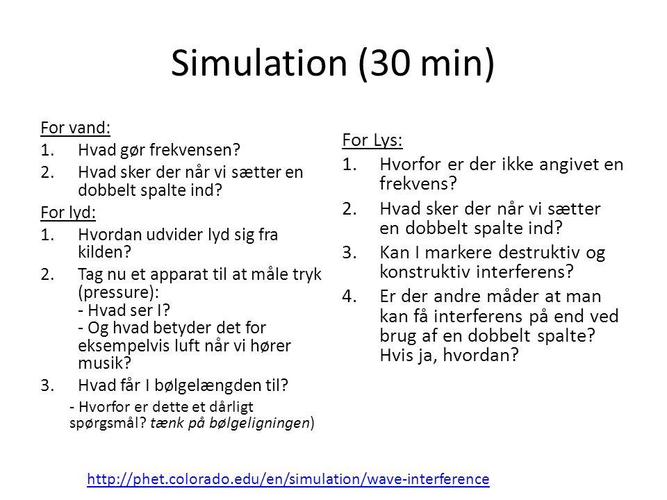Simulation (30 min) For Lys: Hvorfor er der ikke angivet en frekvens