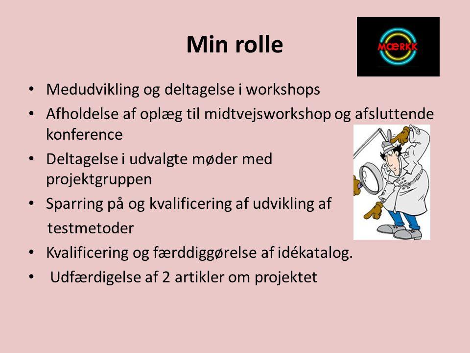 Min rolle Medudvikling og deltagelse i workshops