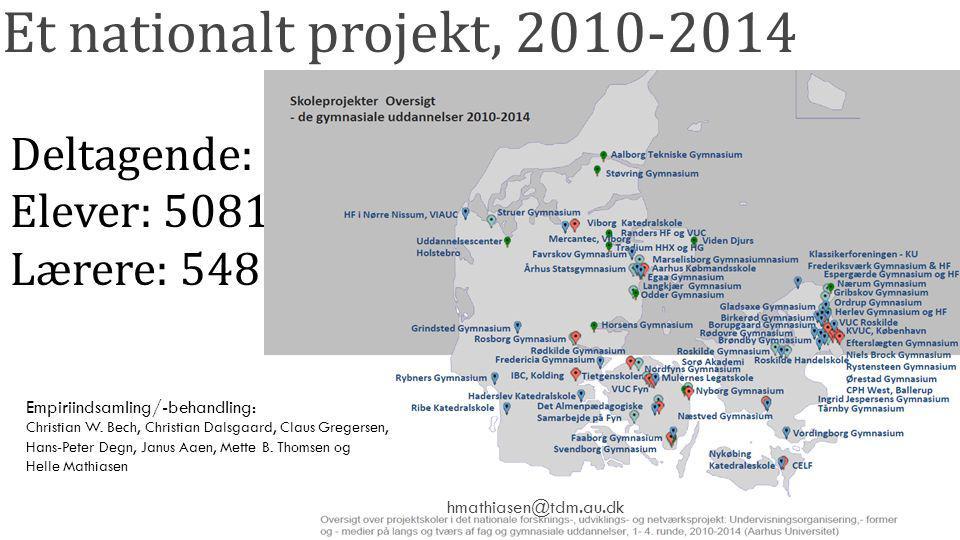 Et nationalt projekt, 2010-2014 Deltagende: Elever: 5081 Lærere: 548