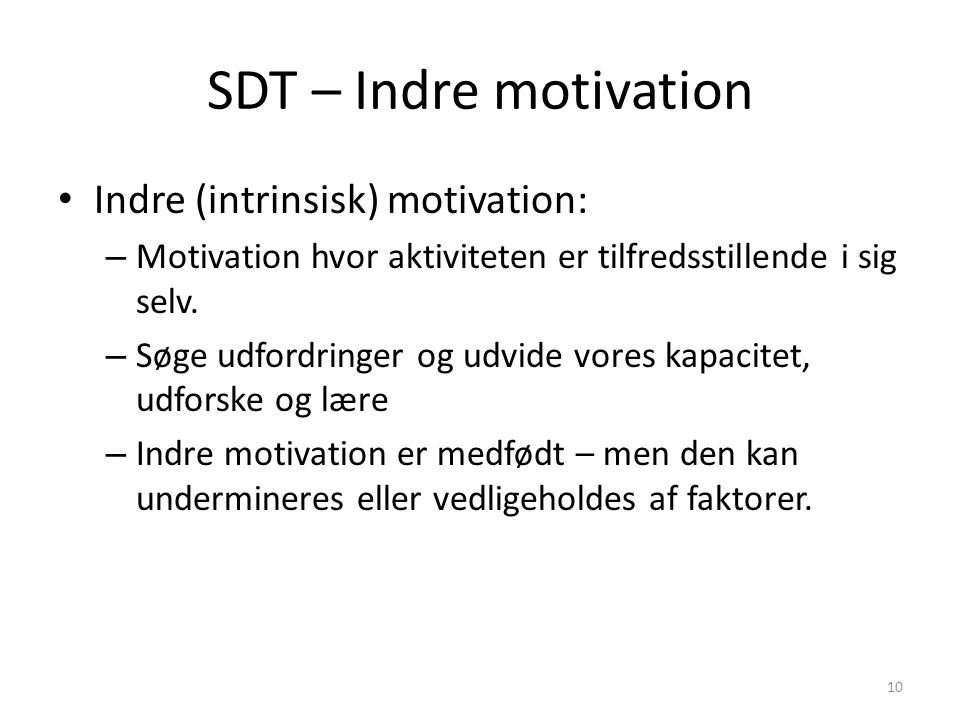 SDT – Indre motivation Indre (intrinsisk) motivation: