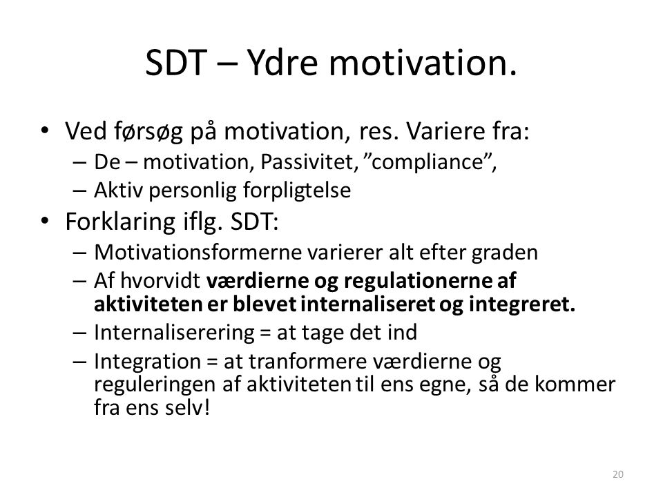 SDT – Ydre motivation. Ved førsøg på motivation, res. Variere fra: