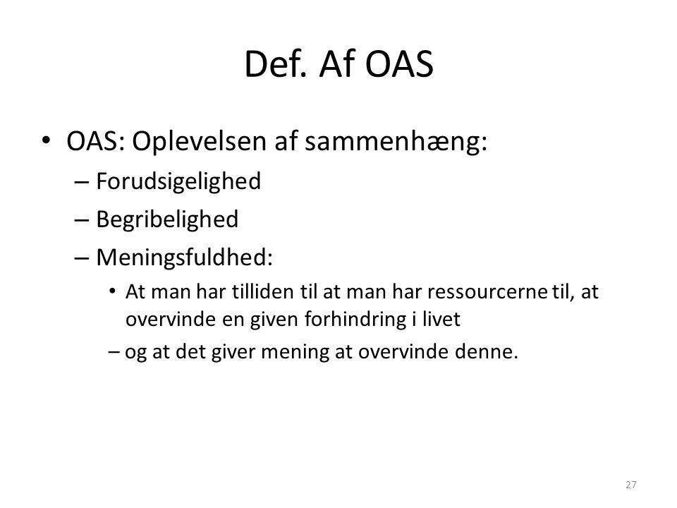 Def. Af OAS OAS: Oplevelsen af sammenhæng: Forudsigelighed