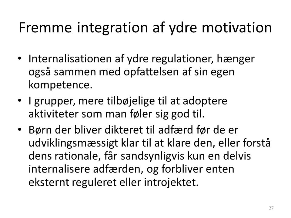Fremme integration af ydre motivation