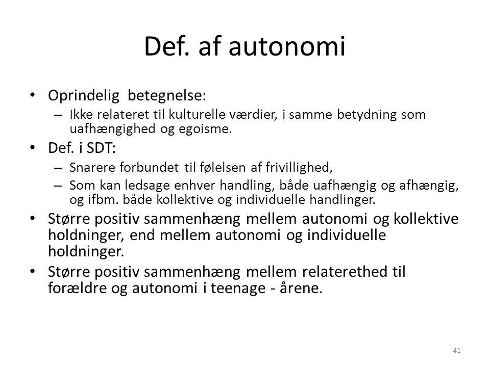 Def. af autonomi Oprindelig betegnelse: Def. i SDT: