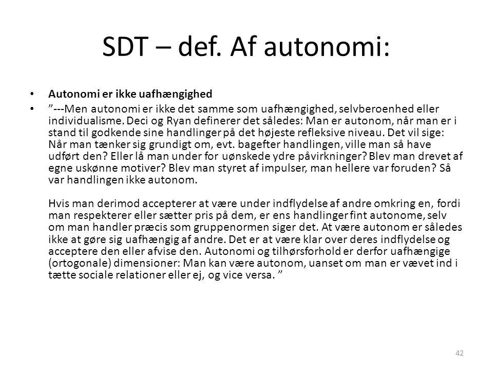 SDT – def. Af autonomi: Autonomi er ikke uafhængighed