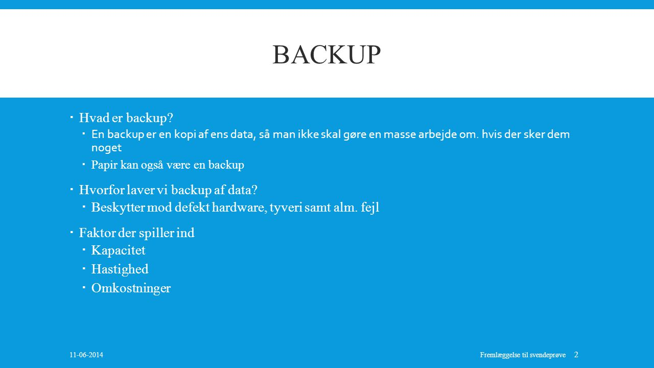 Backup Hvad er backup Hvorfor laver vi backup af data