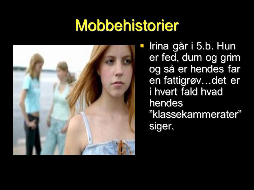 Mobbehistorier Irina går i 5.b.