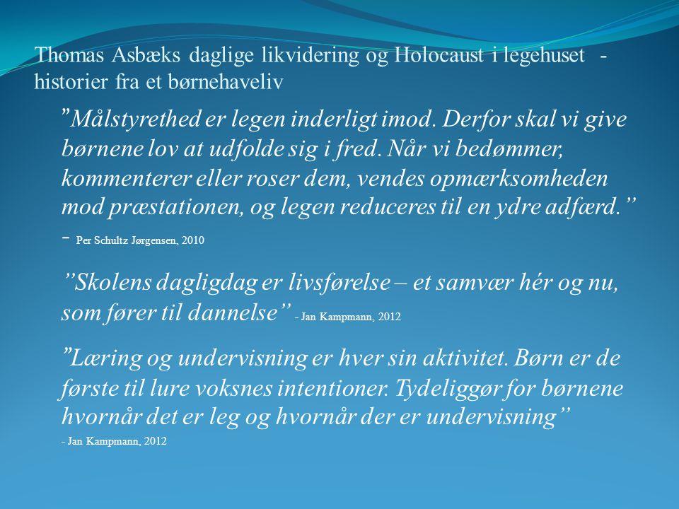 Thomas Asbæks daglige likvidering og Holocaust i legehuset - historier fra et børnehaveliv
