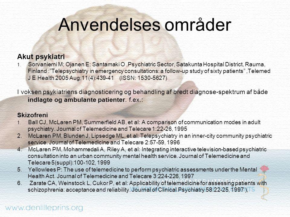 Anvendelses områder Akut psykiatri