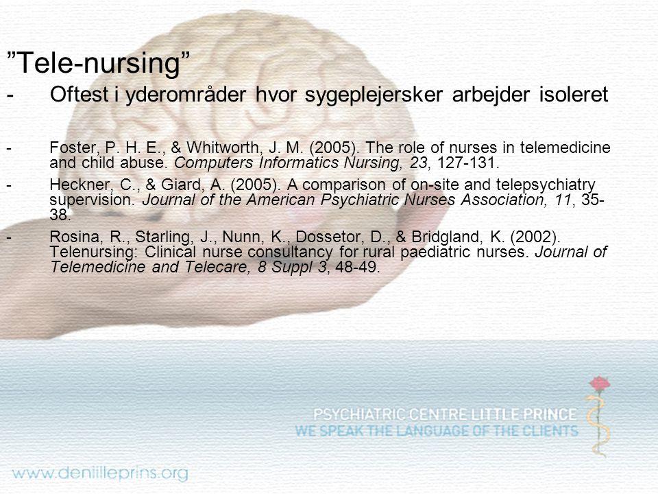 Tele-nursing Oftest i yderområder hvor sygeplejersker arbejder isoleret.