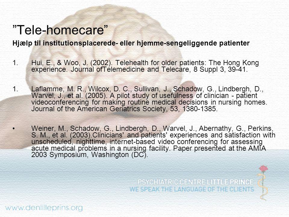 Tele-homecare Hjælp til institutionsplacerede- eller hjemme-sengeliggende patienter.